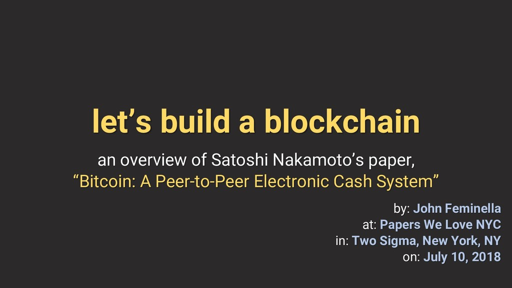 let's build a blockchain an overview of Satoshi...