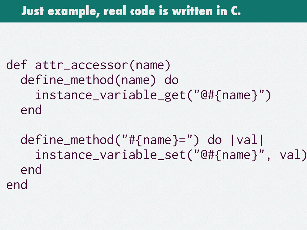Just example, real code is written in C. def at...