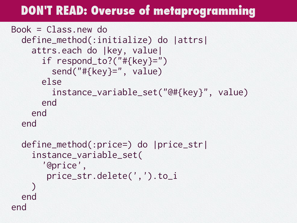 DON'T READ: Overuse of metaprogramming Book = C...