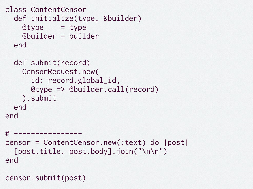 class ContentCensor def initialize(type, &build...