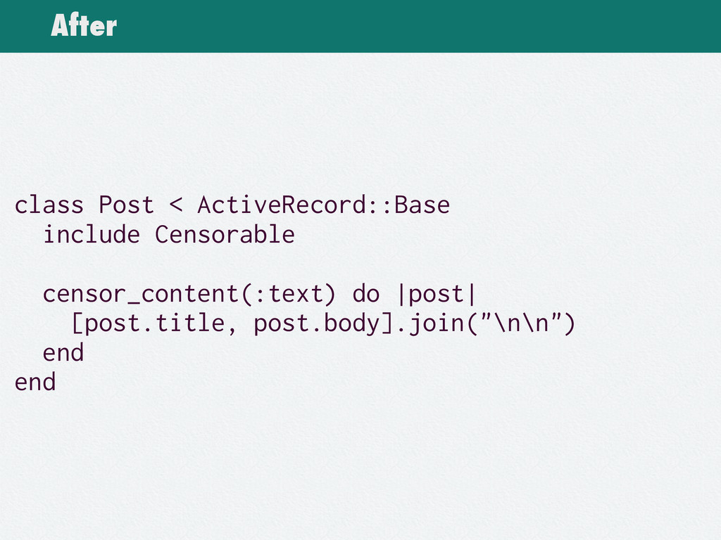 After class Post < ActiveRecord::Base include C...