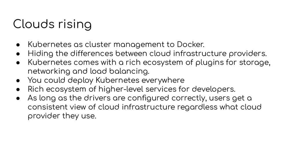 Clouds rising ● Kubernetes as cluster managemen...