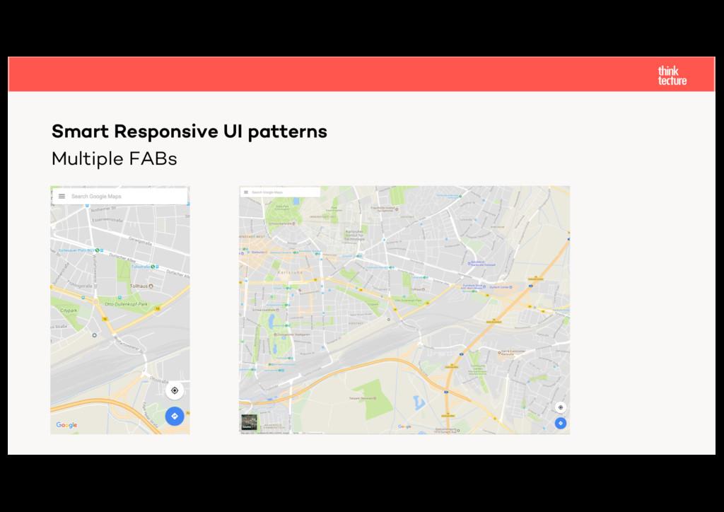 Multiple FABs Smart Responsive UI patterns