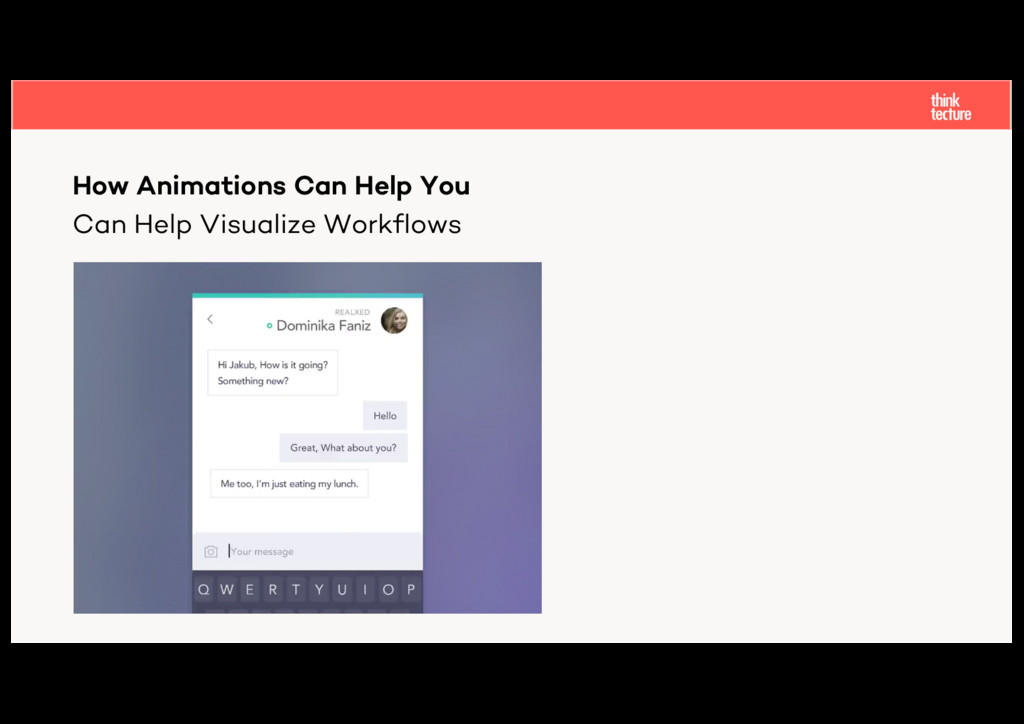 Can Help Visualize Workflows How Animations Can...