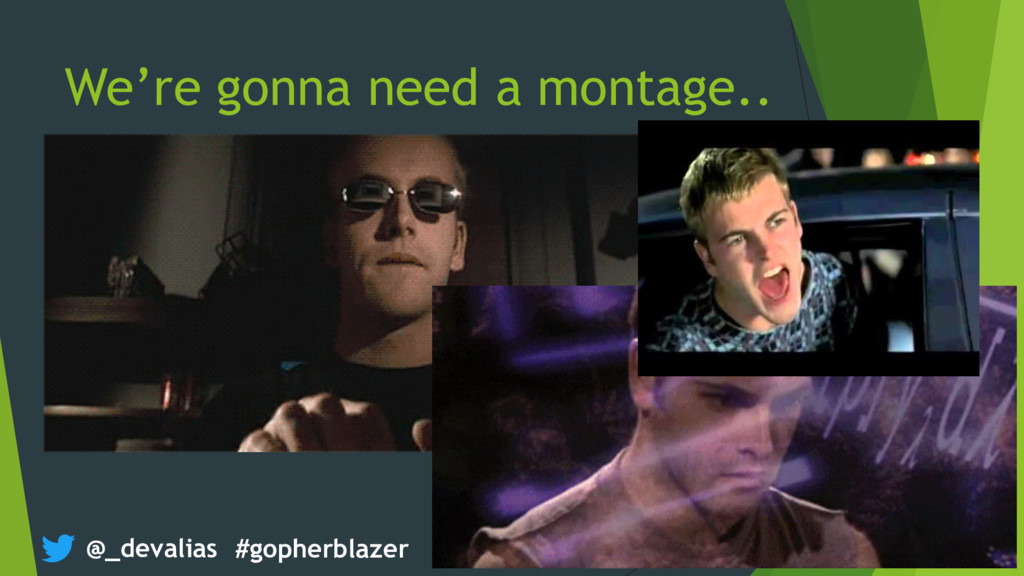 @_devalias #gopherblazer We're gonna need a mon...