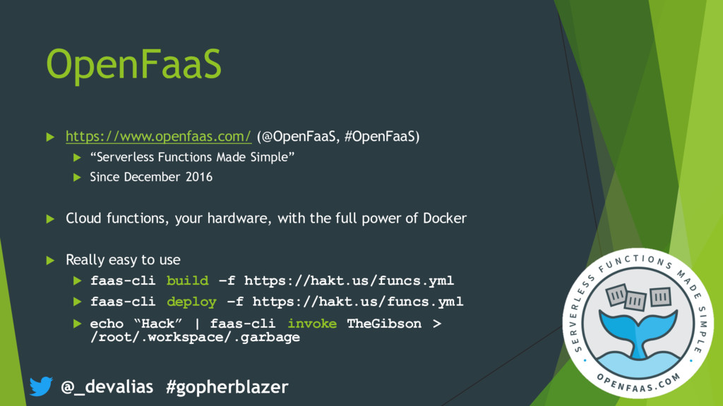 @_devalias #gopherblazer OpenFaaS u https://www...
