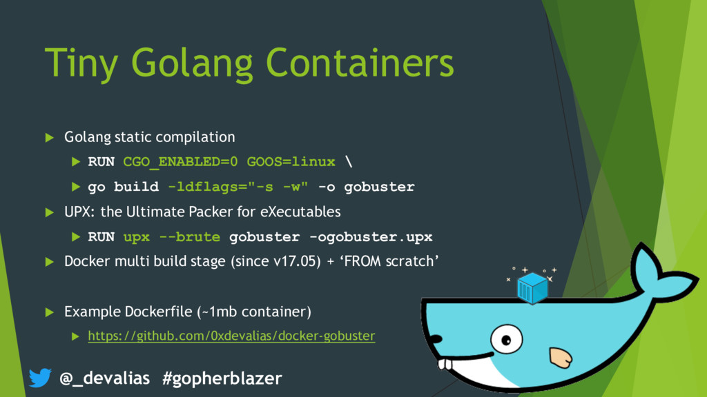 @_devalias #gopherblazer Tiny Golang Containers...
