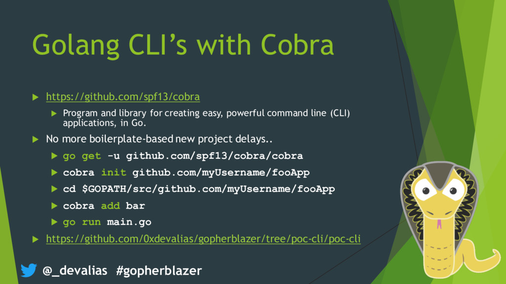 @_devalias #gopherblazer Golang CLI's with Cobr...