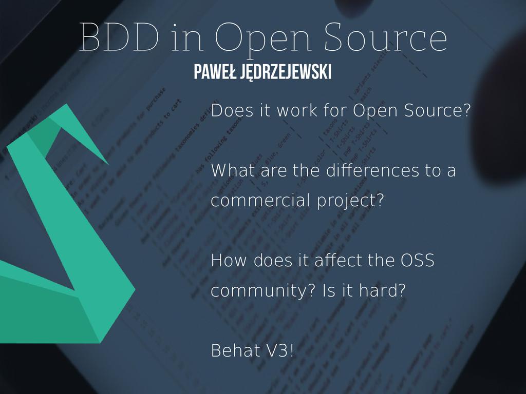 BDD in Open Source Paweł Jędrzejewski Does it w...