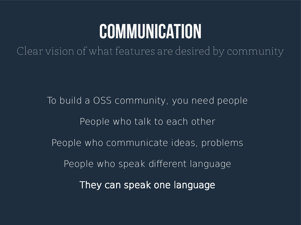 Communication Clear vision of what features are...