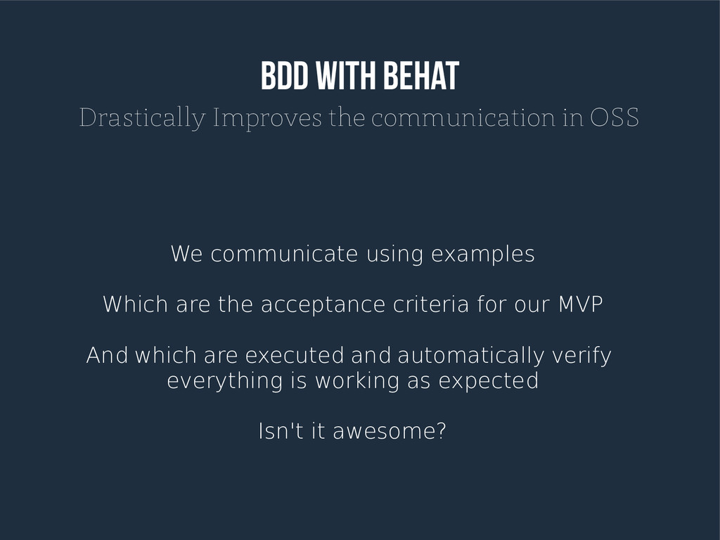 BDD with Behat Drastically Improves the communi...