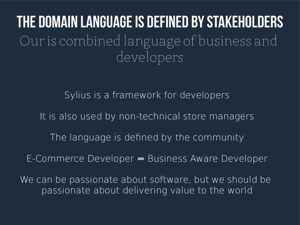 The domain language is defined by stakeholders ...