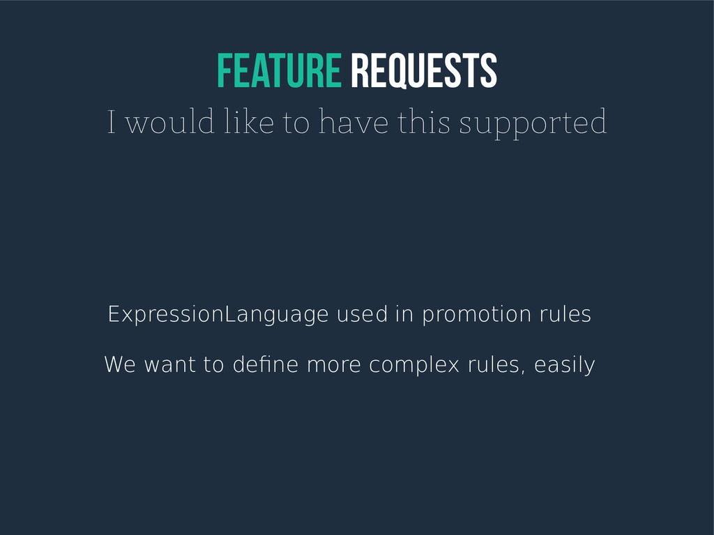 feature Requests I would like to have this supp...