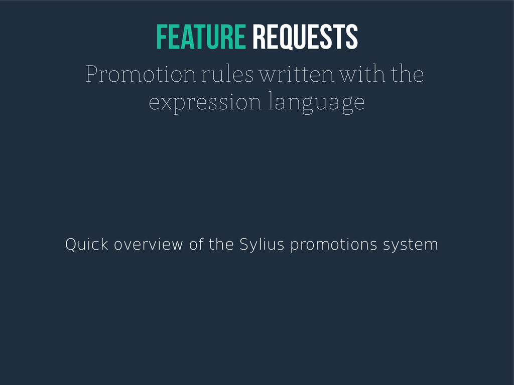 feature Requests Promotion rules written with t...