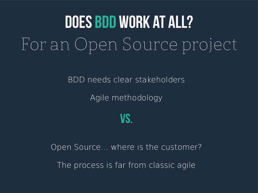 Does BDD work at all? For an Open Source projec...