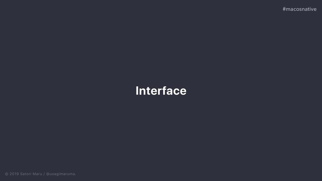 © 2019 Satori Maru / @usagimaruma. Interface #m...