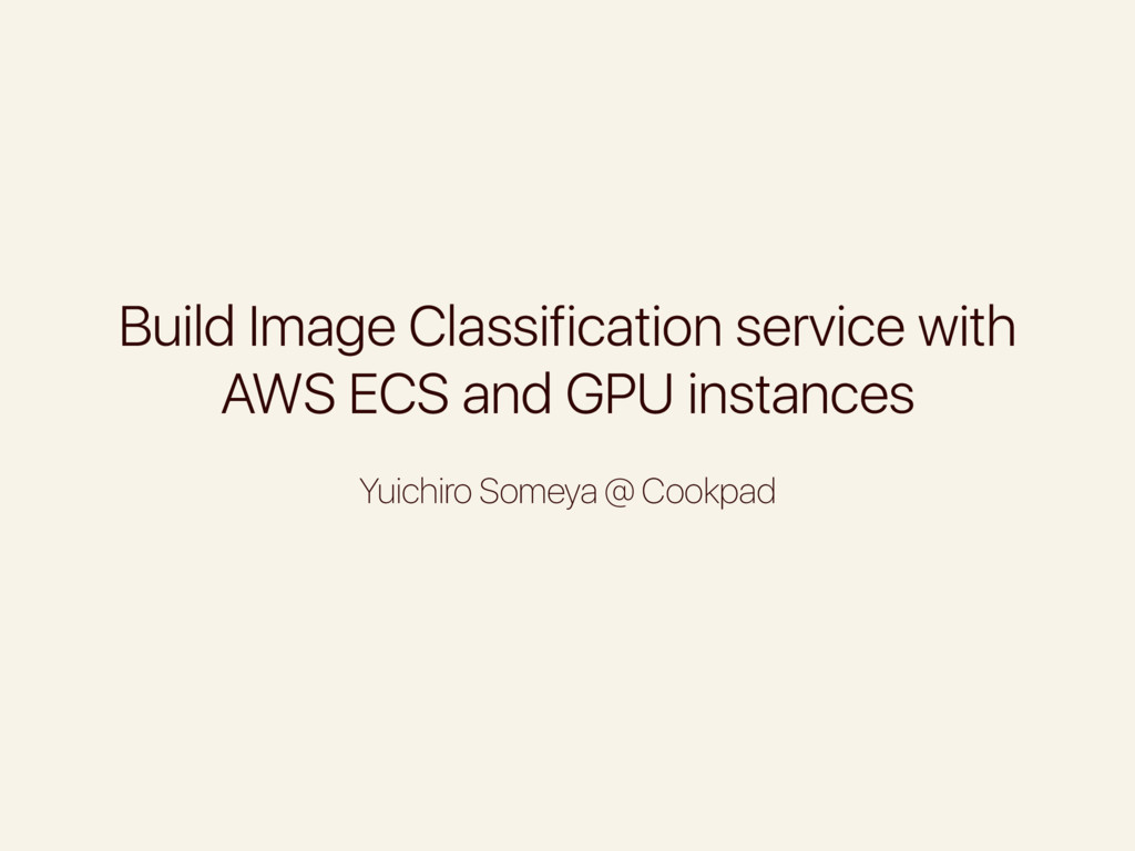 Build Image Classification service with AWS ECS...