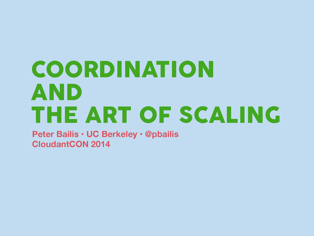 COORDINATION AND THE ART OF SCALING Peter Baili...