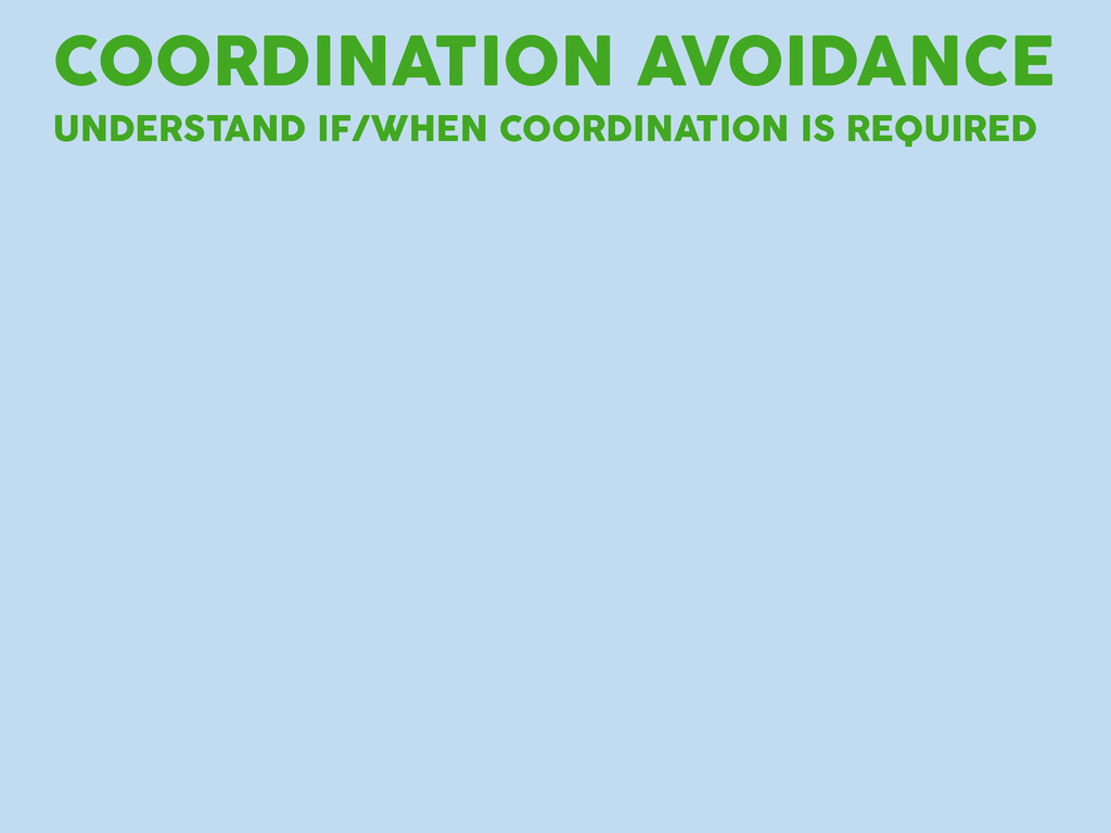 COORDINATION AVOIDANCE UNDERSTAND IF/WHEN COORD...