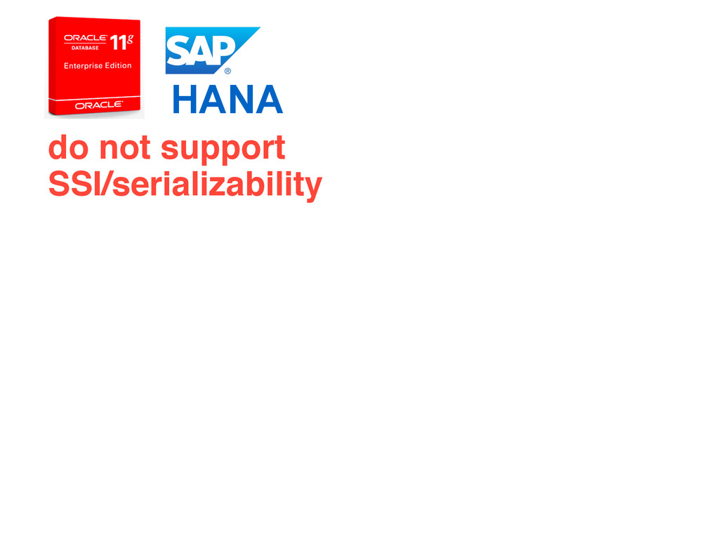 do not support! SSI/serializability HANA