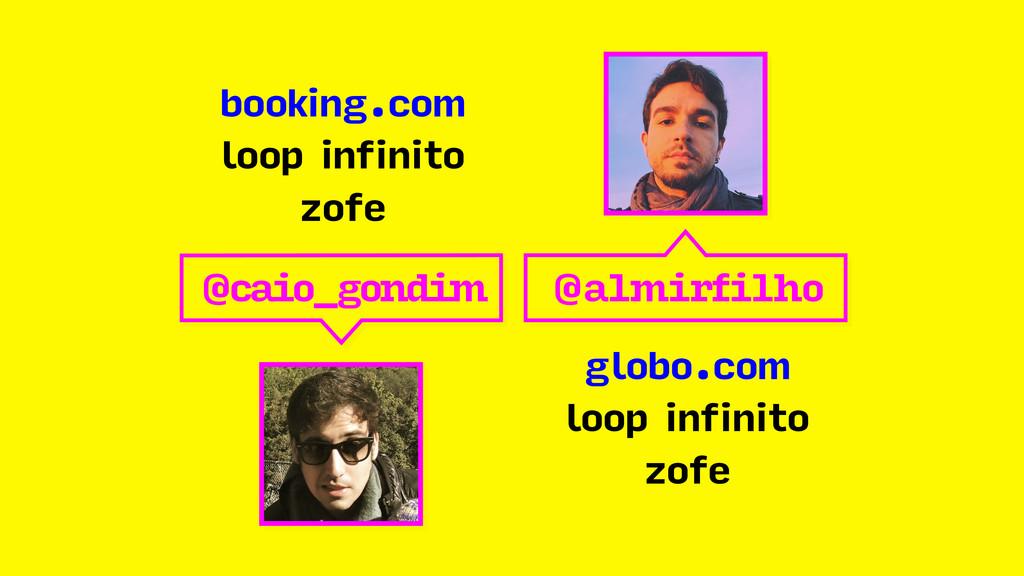 @almirfilho globo.com loop infinito zofe @caio_...