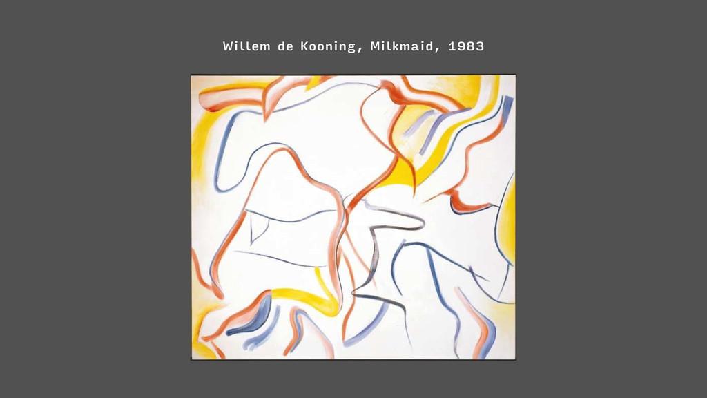 Willem de Kooning, Milkmaid, 1983