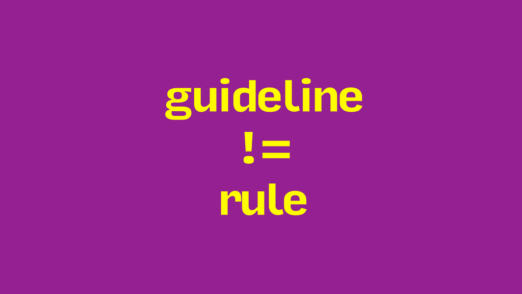 guideline != rule