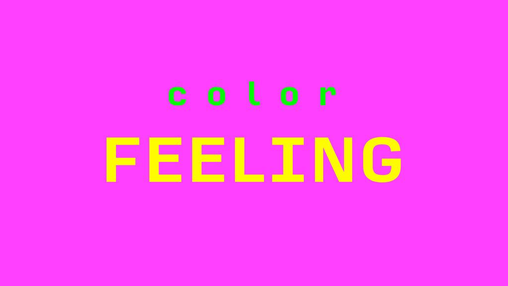 c o l o r FEELING