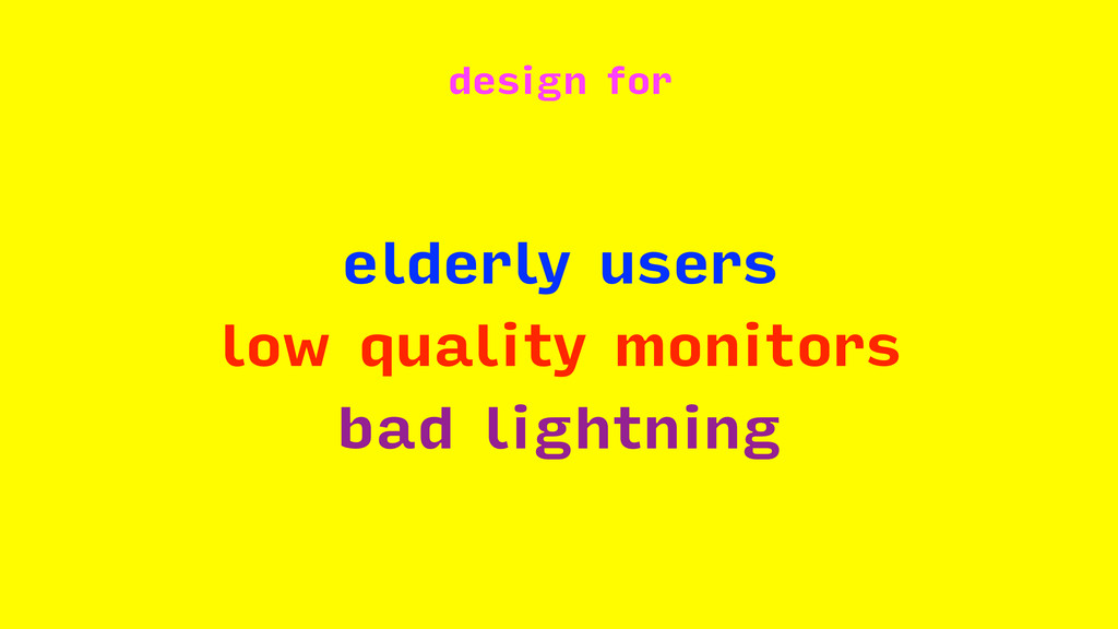 design for elderly users low quality monitors b...