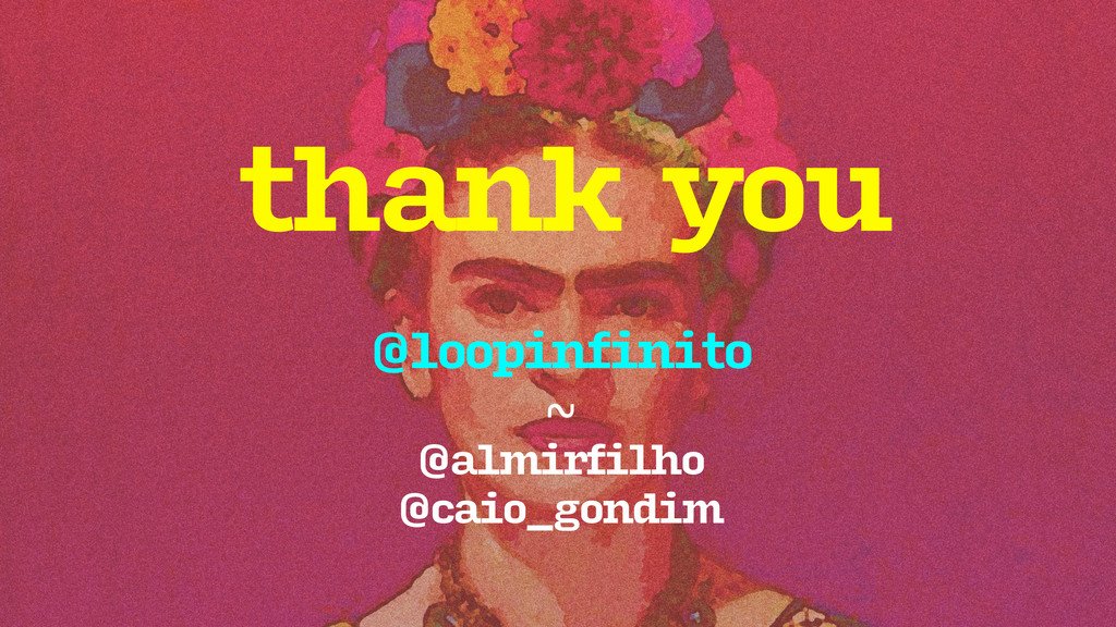 thank you @loopinfinito ~ @almirfilho @caio_gon...