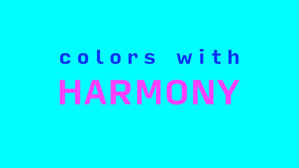 HARMONY c o l o r s w i t h