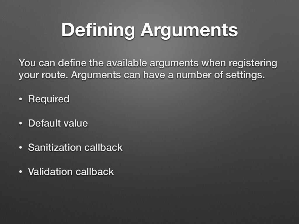 Defining Arguments You can define the available a...