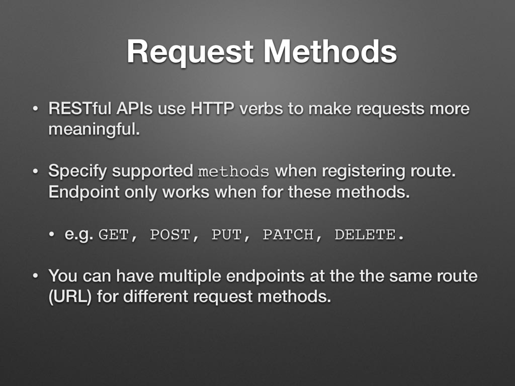 Request Methods • RESTful APIs use HTTP verbs t...