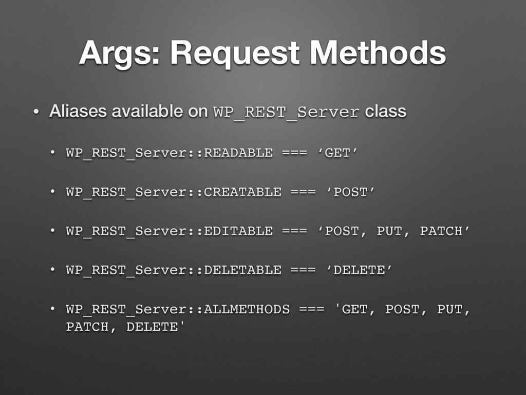 Args: Request Methods • Aliases available on WP...
