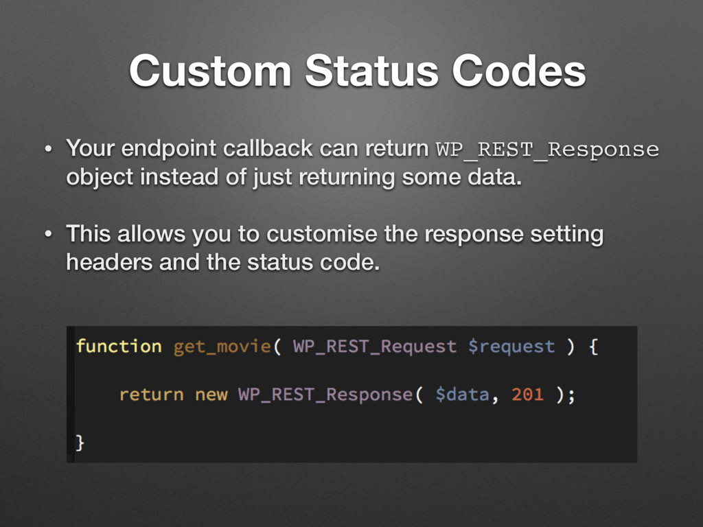 Custom Status Codes • Your endpoint callback ca...
