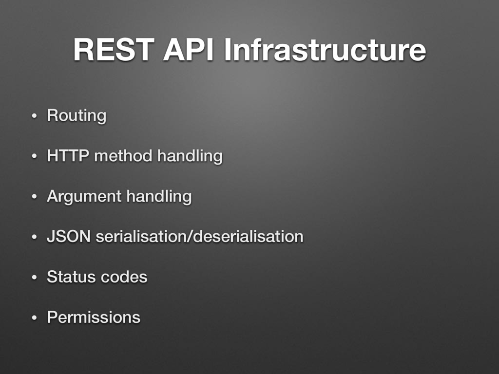 REST API Infrastructure • Routing • HTTP method...