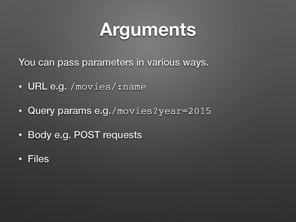Arguments You can pass parameters in various wa...