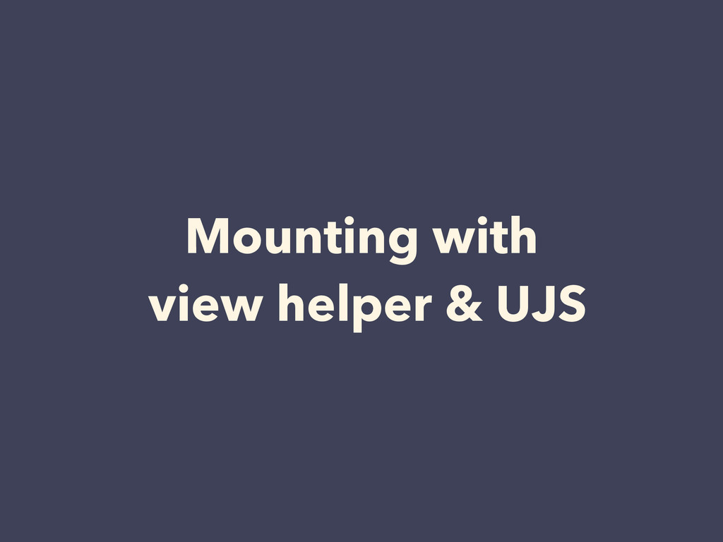Mounting with view helper & UJS