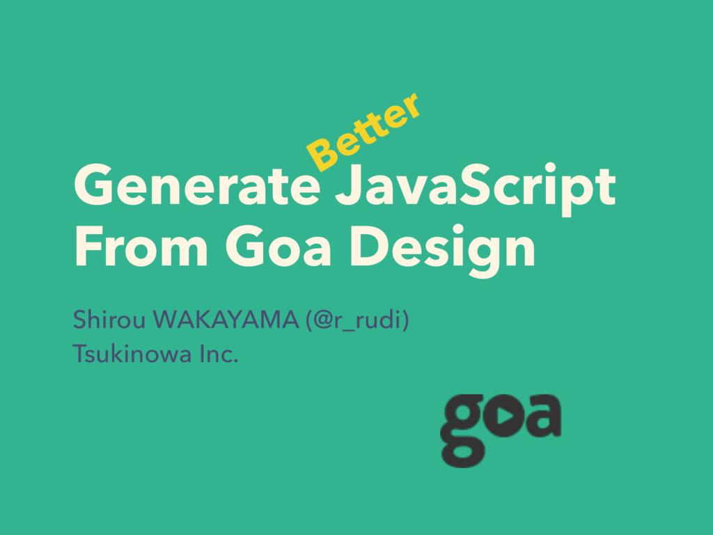 Generate JavaScript From Goa Design Shirou WAK...