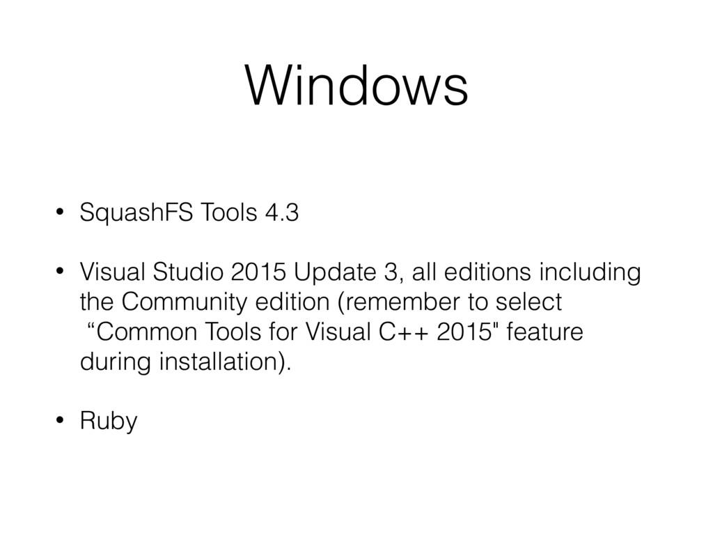Windows • SquashFS Tools 4.3 • Visual Studio 20...