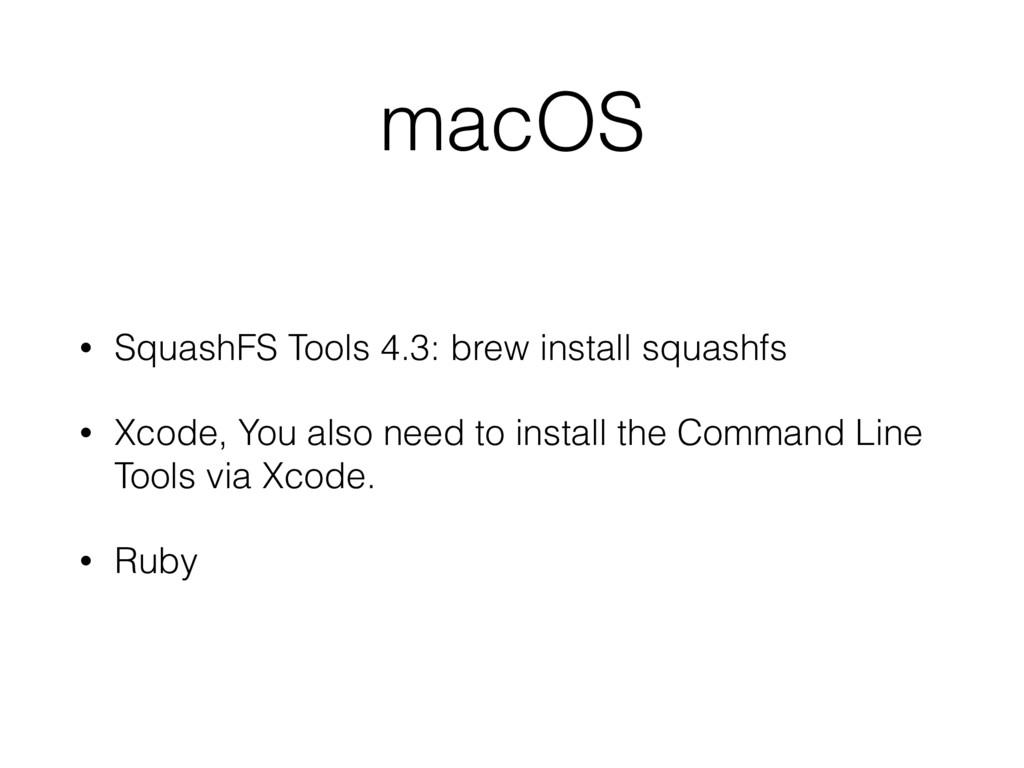 macOS • SquashFS Tools 4.3: brew install squash...