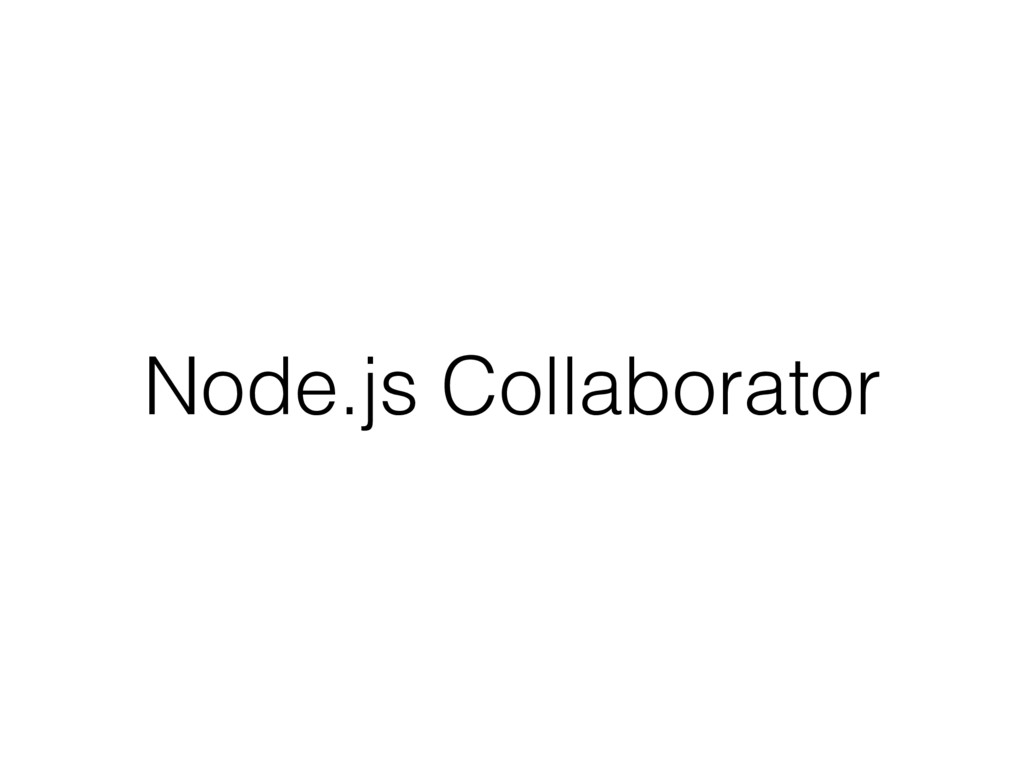 Node.js Collaborator