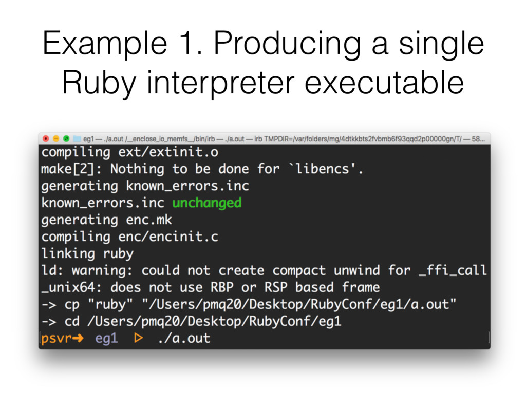 Example 1. Producing a single Ruby interpreter ...