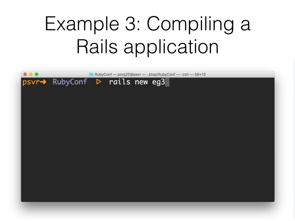 Example 3: Compiling a Rails application