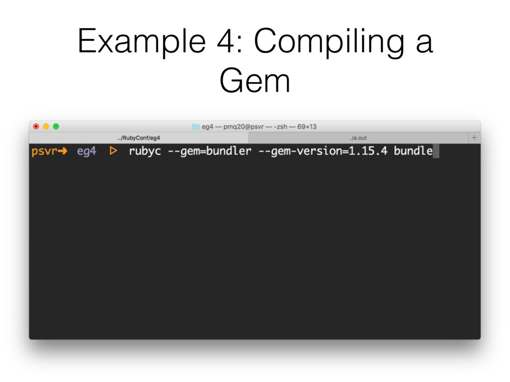 Example 4: Compiling a Gem