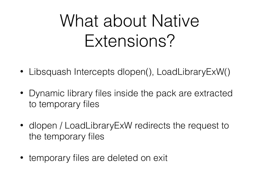 What about Native Extensions? • Libsquash Inter...