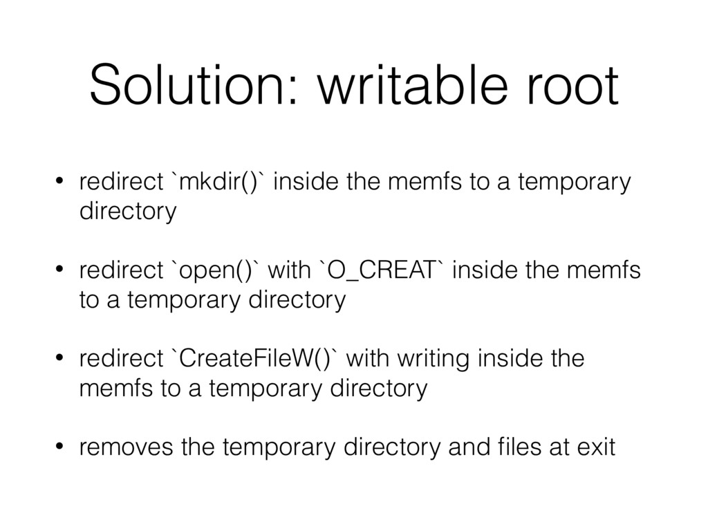 Solution: writable root • redirect `mkdir()` in...