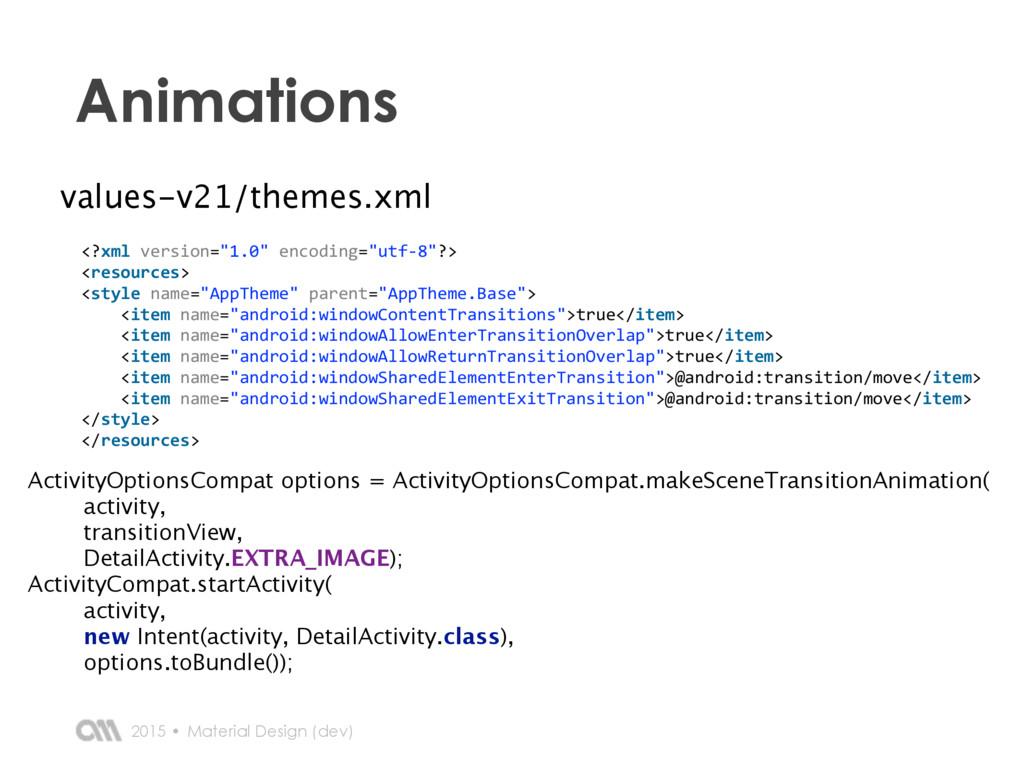 2015 • Animations Material Design (dev) <?xml...
