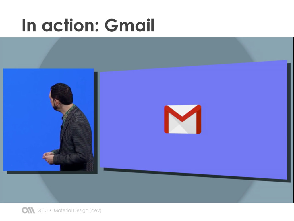 Material Design (dev) 2015 • In action: Gmail