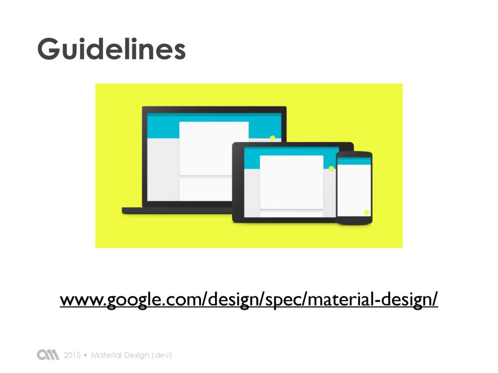 2015 • Guidelines Material Design (dev) www.goo...